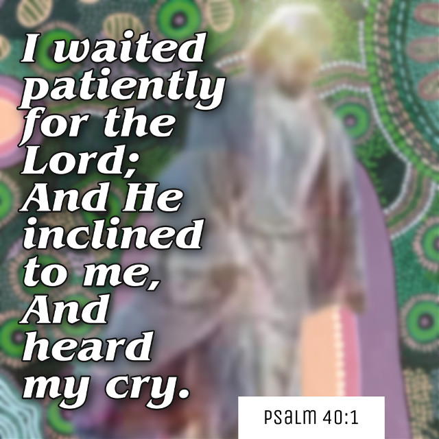 #heard #inclinedthyear #listened #waited #patiently #patientlywaiting #cried #prayers #pray #hope #still #faith  Psalm 40:1