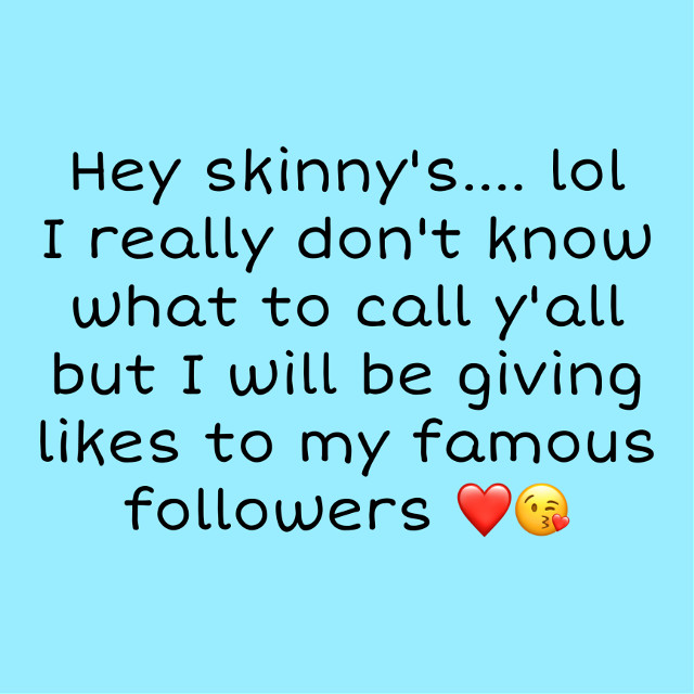 Open     Ok skinny's comment (if you want) what should I call you?     Ilysm!!!!! Thank you for following me!!!! 😘🥰😍  #winning #interesting #skinnysquad #heyskinnys #ilysm