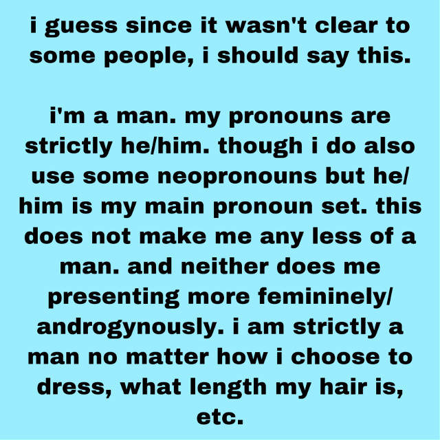 i thought this was important. i don't want to be seen as anything else but a man because that's what i am and thats how i like to be percieved by others. men, especially trans men, don't have to conform to being hyper masculine. men can look however we'd like to and still be considered men. #note #text #important