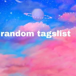 freetoedit randomtaglist taglists