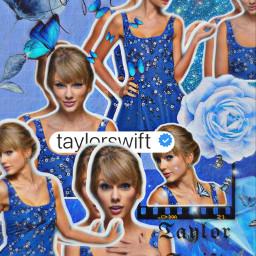 taylorswift taylor tay swiftie swifties blue taylorinblue taylorswiftinblue complex complexedit edit popstar superstar singer celeb celebrity butterfly flowers butterflies remixit freetoedit