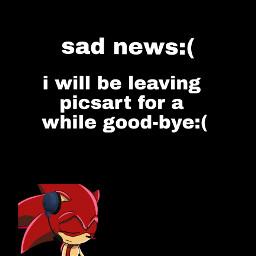 sadnews sadroger sadsonic goodbye freetoedit