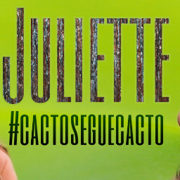 juliettebbb cactoseguecacto juliettefreire freetoedit