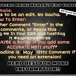 supremeentree contest supremeanime join enter comment may may15 may15th nogaacha edit mbti tagme repost commenttojoin thankyou 100followers please freetoedit