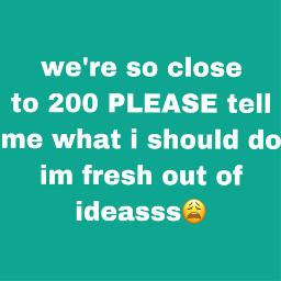 comment downbelow 200 200followers