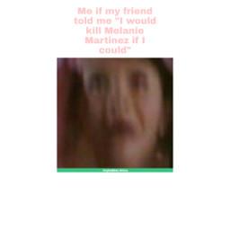 melaniemartinez meme