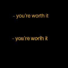 youreworthit quote freetoedit