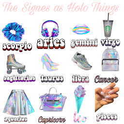 zodiacsigns holographic signs yoursign freetoedit