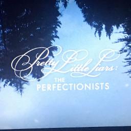 prettylittleliarstheperfectionnists