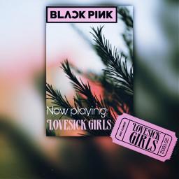 blackpinklovesickgirls blackpinkinyourarea inyourarea blackpink black pink lovesickgirls myplaylist freetoedit