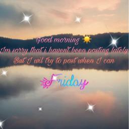 goodmorning june4th2021 butifuldayoutside iloveyall freetoedit