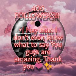 400followers thanks gratitude _ freetoedit