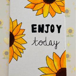 yellow aesthetic sunflower yellowaesthetic paint acrylic acrylicpaint enjoy today enjoytoday myownpainting inspirational quote flower freetoedit