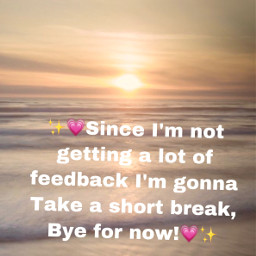 break byefornow bye freetoedit