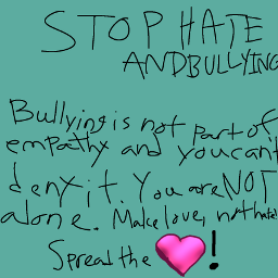 stophateandbullying makelovenothate spreadthelove freetoedit