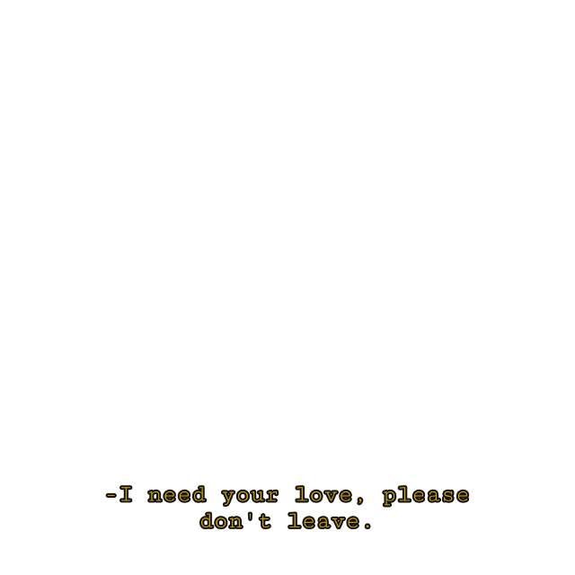 #subtitle #sticker #yellow #black #text #subtitles #sub #subtext #subtexts #cute #aw #sweet #love #you #leave #dont #please #no #yes #aww #awe #yay #random #movie #show