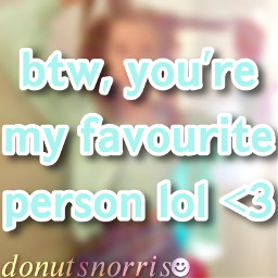 ily iloveyou youremyfavourtieperson youremyfavortieperson donutsnorris interesting trending picsart edit